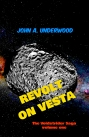 Revolt on Vesta by John A. Underwood